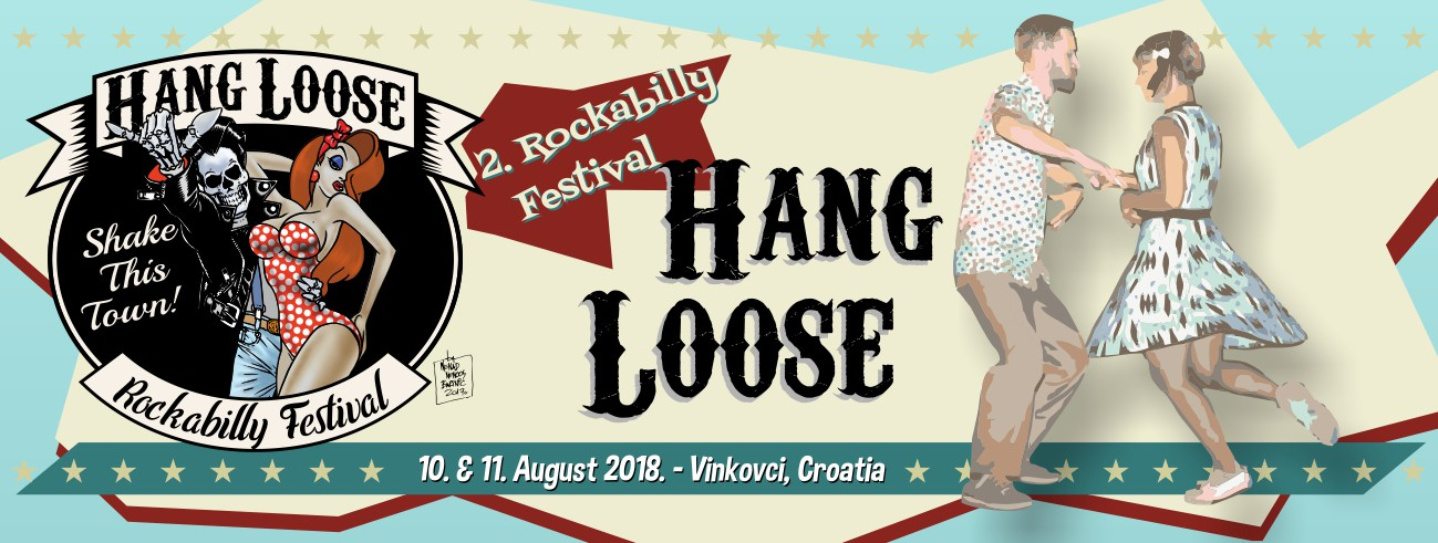 Hang Loose Rockabilly Festival, 10th and 11th August 2018. - Vinkovci, Croatia